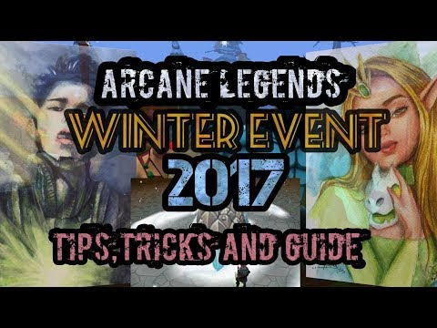 ARCANE LEGENDS: WINTER EVENT 2017 TIPS, TRICKS AND GUIDE 😉😍😘😚
