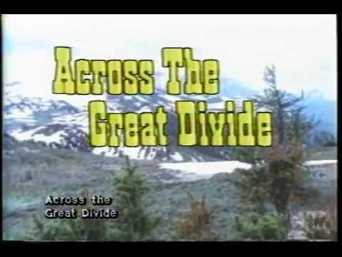 Across the Great Divide (La Traversée sauvage) -- 1976 -- Stewart Raffill