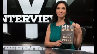 How Central Banks Rigged The World. Nomi Prins Interview