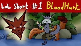 LoL Short #1- Bloodhunt [Warwick, League of Legends ANIMATION]