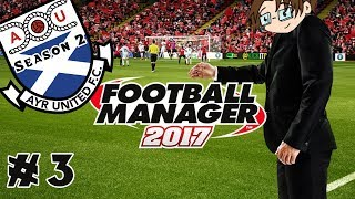 Football Manager 2017 - Ayr United...Season Two! - Part 3