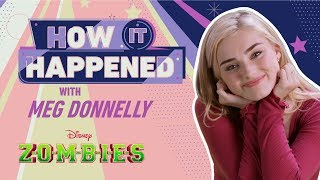 How It Happened: Meg Donnelly | ZOMBIES | Disney Channel