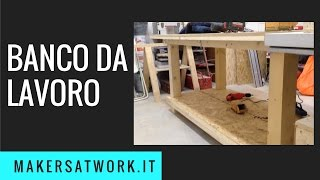 BANCO da LAVORO 2017  Fai da Te // DIY WORKBENCH
