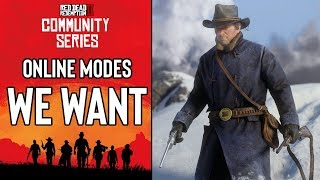 Online Modes We Want In Red Dead Redemption 2 - Red Dead Community Series