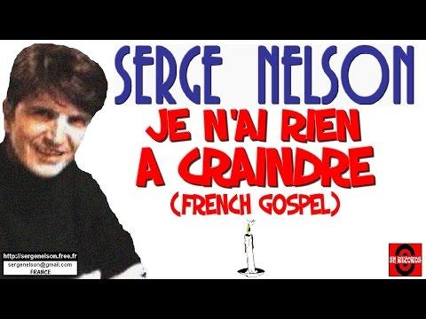 JE N AI RIEN A CRAINDRE (Gospel Français) - Serge Nelson