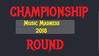 MUSIC MADNESS 2018  THE CHAMPIONSHIP ROUND