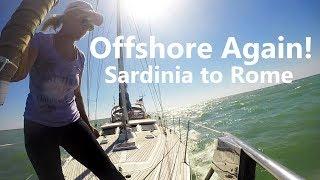Ep 60 Offshore Sailing - Sardina to Rome (Sailing Talisman)