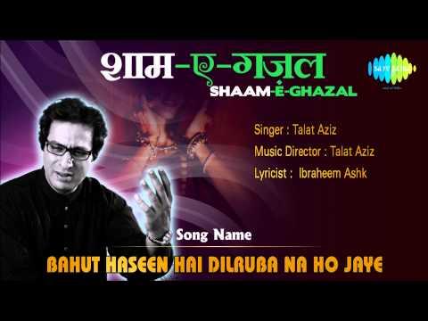 Bahut Haseen Hai Dilruba Na Ho Jaye | Shaam-e-ghazal | Talat Aziz video