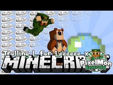 Minecraft Pixelmon Emerald #117 Trolling L for Leeeeee x