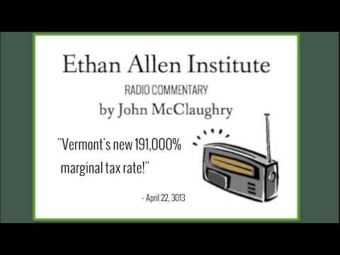 Radio Commentary - Vermont's new 191,000% marginal tax rate!