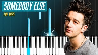 "The 1975 - ""Somebody Else"" Piano Tutorial / Piano Lesson / Cover"