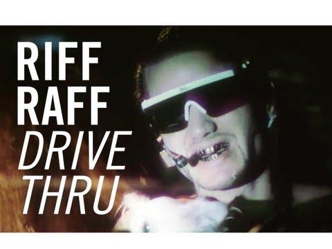 Riff Raff - Drive Thru