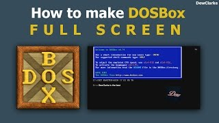 How to make DOSBox full screen