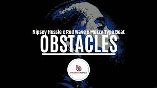 "(SOLD) Nipsey Hussle x Rod Wave x Mozzy Type Beat ""Obstacles"" 