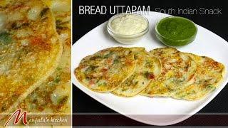 Bread Uttapam - South Indian Snack Recipe by Manjula