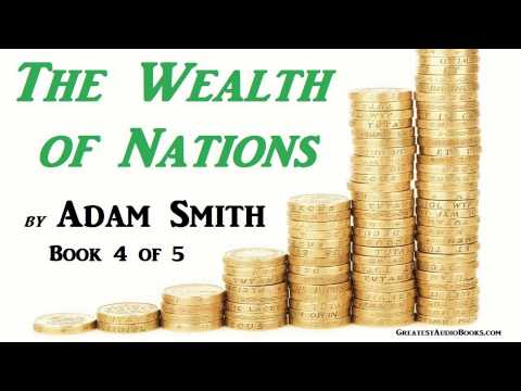 The Wealth of Nations by Adam Smith - BOOK 4 of 5 - FULL AudioBook