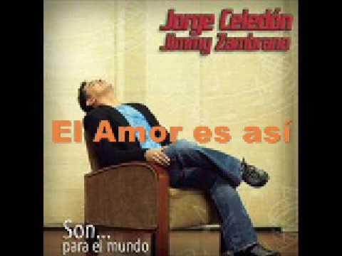 El Amor Es Así - Jorge Celedon