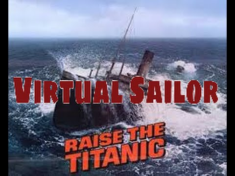 Raise The Titanic! In Virtual Sailor