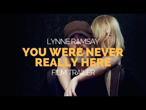 You Were Never Really Here - Lynne Ramsay, Joaquin Phoenix Film Trailer (2017)