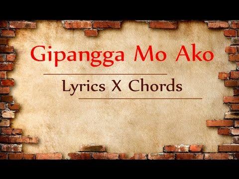 Gipangga Mo Ako Lyrics and Chords