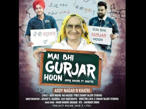 Cover Lagu Main Bhi Gurjar Hoon - Addy Nagar Ft. Khatri | Prod. HomAge | Official Video