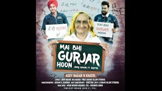 Main Bhi Gurjar Hoon - Addy Nagar Ft. Khatri | Prod. HomAge | Official Video