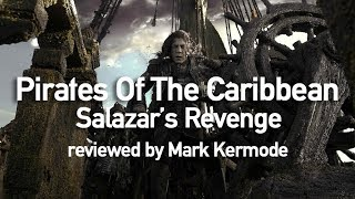 Pirates Of The Caribbean: Salazar's Revenge reviewed by Mark Kermode