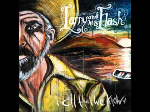 Larry And His Flask - Beggars Will Ride