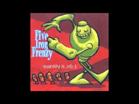 Five Iron Frenzy - All That Is Good