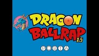 Porta | Dragon Ball Rap 1.5 | Video Oficial