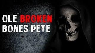 "Download Lagu ""Ole' Broken Bones Pete"" Creepypasta Gratis STAFABAND"