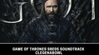 Cleganebowl  Soundtrack Game of Thrones S8E05