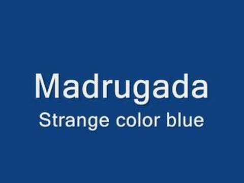 Madrugada - Strange color blue
