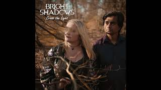 Bright Shadows - She's A Ghost