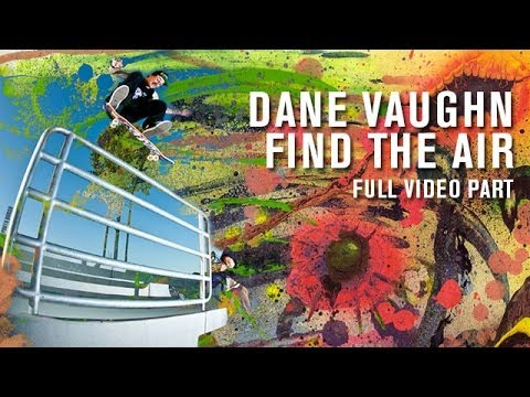 Dane Vaughn 'Find The Air' Full Part - TransWorld SKATEboarding klip izle