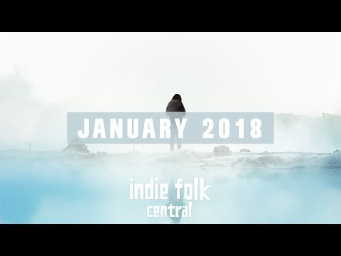 Lagu New Indie Folk; January 2018