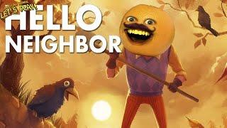 Annoying Orange Plays - Hello Neighbor