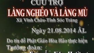 Cứu trợ làng nghèo và làng mù xã Vĩnh Châu, tỉnh Sóc Trăng 21-8-2014 - Nguyễn Văn Hường