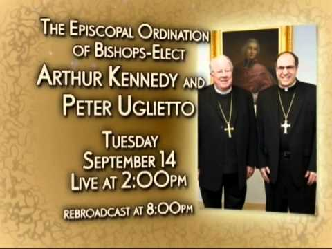 Ordination Bishops-Elect Arthur Kennedy and Peter Uglietto Tuesday Sept 14 2PM and 8PM