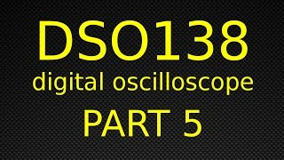 DSO138 Digital Oscilloscope - Part 5 - DIY Case And Power Supply