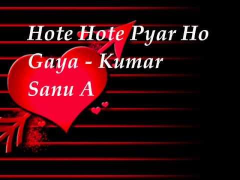 Hote Hote Pyar Ho Gaya - Kumar Sanu  Alka Yagnik (((faraz abbasi...
