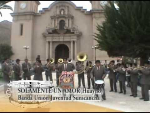Solamente Un Amor - Banda Union Juventud Sunicancha