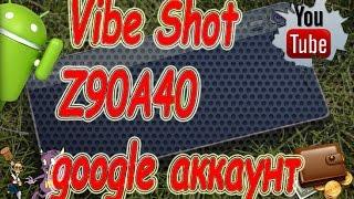 Lenovo Vibe Shot Z90A40 Как убрать google аккаунт на телефоне / Confirm - Unlock Google Account