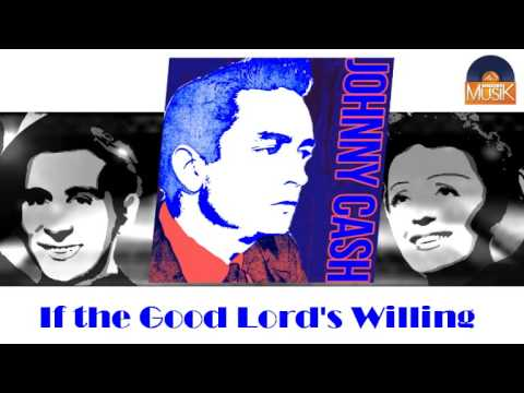 Johnny Cash - If The Good Lords Willin