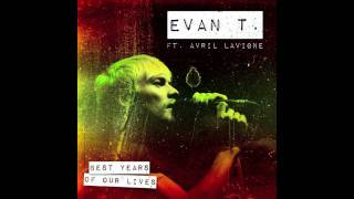 Watch Avril Lavigne Best Years Of Our Lives Ft Evan Taubenfeld video