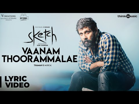 Sketch | Vaanam Thoorammalae Song with Lyrics | Chiyaan Vikram, Tamannaah | Thaman S