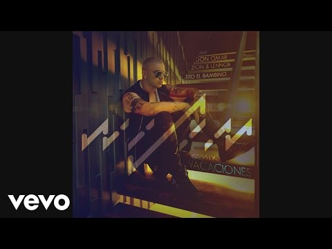 Wisin - Vacaciones (Remix)[Audio] ft. Don Omar, Zion & Lennox, Tito El Bambino
