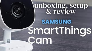 01. Samsung SmartThings CAM - UNBOXING SETUP & REVIEW | The COMPLETE Guide |  Security Camera