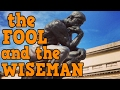 The Fool and the Wiseman Video