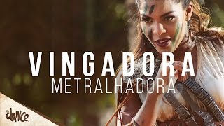 Metralhadora [Clipe Oficial] - Banda Vingadora - Coreografia FitDance